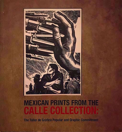 Picture of Mexican Prints from the Calle Collection: The Taller de Gráfica Popular and Graphic Commitment